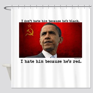 I Hate Him Because Hes RED Shower Curtain