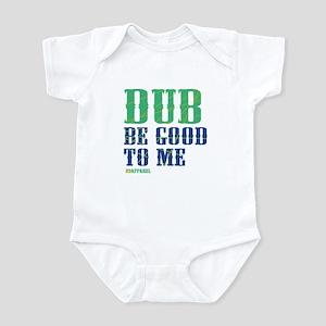 Dub Be Good To Me Infant Bodysuit