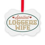 Spoiled Loggers Wife Picture Ornament