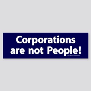 Corporations are not People! Sticker (Bumper)