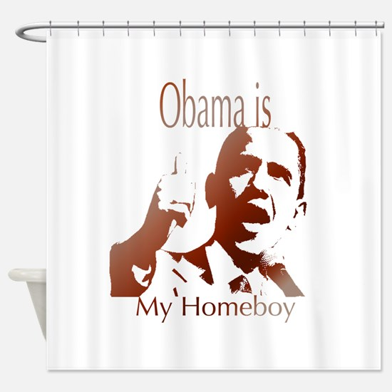 obama is my homeboy.png Shower Curtain