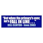 FALL IN LINE Bumper Sticker