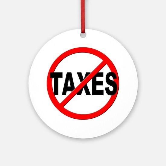 Anti / No Taxes Ornament (Round)