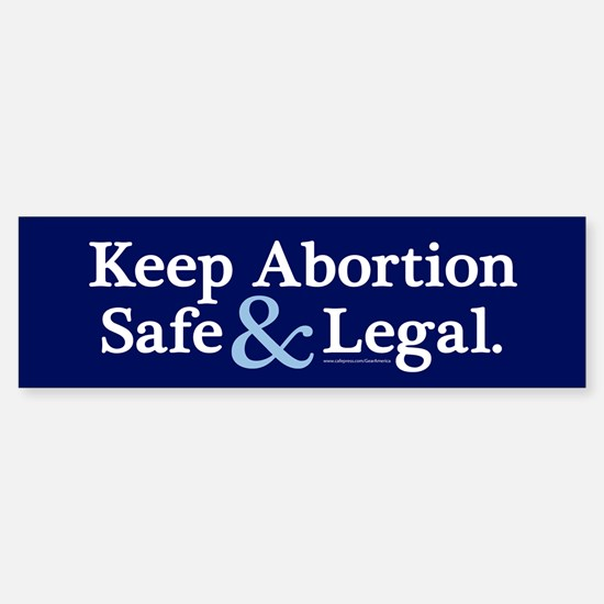 Keep Abortion Safe And Legal Bumper Bumper Bumper Sticker