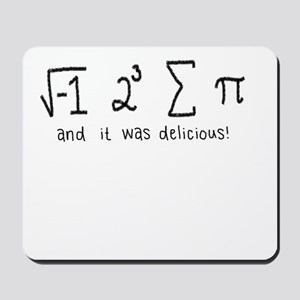 """""""i 8 sum pi"""" (And it was delicious!) Mousepad"""