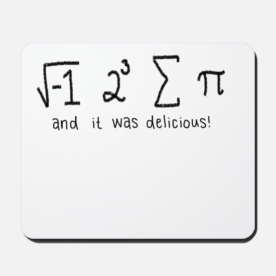 """i 8 sum pi"" (And it was delicious!) Mousepad"