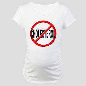Anti / No Cholesterol Maternity T-Shirt