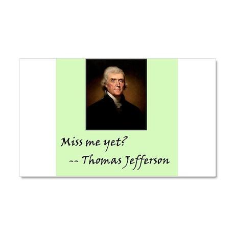 Miss Me Yet? Thomas Jefferson / Car Magnet 20 x 12