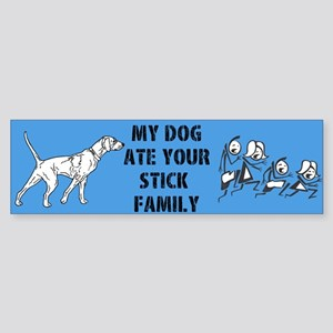 My Dog Ate Your Stick Family Bumper Sticker