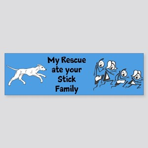 My Rescue Ate Your Stick Family Bumper Sticker