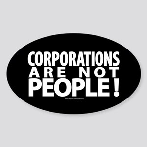 Corporations Are Not People! Sticker (Oval)