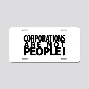Corporations Are Not People! Aluminum License Plat