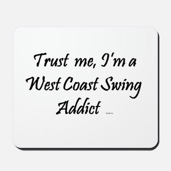 Trust Me, I'm a West Coast Swing Addict Mousepad