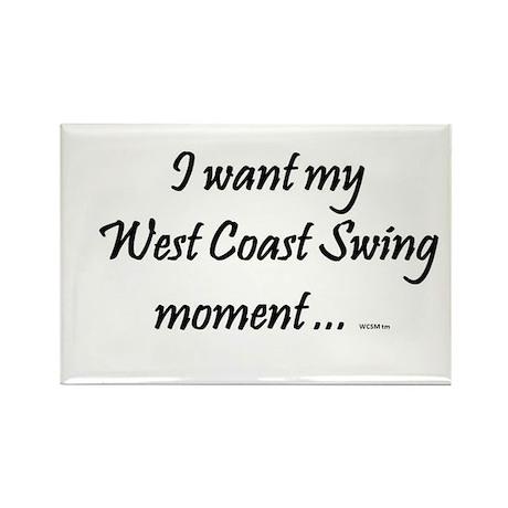I want my West Coast Swing Moment ... Rectangle Ma