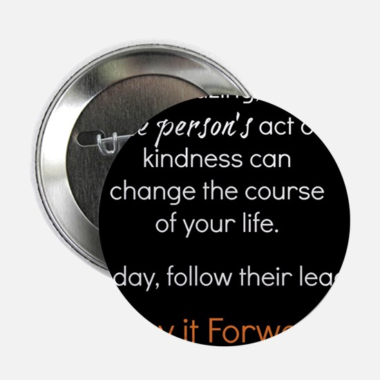 """Pay it Forward 2.25"""" Button"""