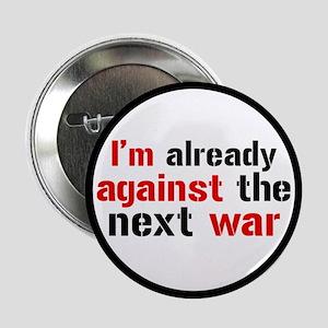 "Against The Next War 2.25"" Button"