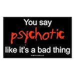 yousaypsychotic.rect.sti Sticker (Rectangle 10 pk)