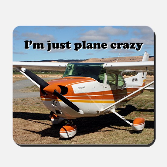 I'm just plane crazy: high wing Mousepad