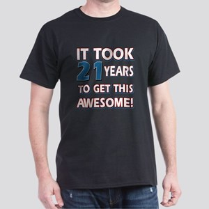 21 Year Old birthday gift ideas Dark T-Shirt