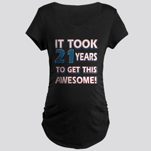 21 Year Old birthday gift ideas Maternity Dark T-S