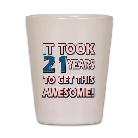 21 Year Old Birthday Gift Ideas Shot Glass By Swagteez