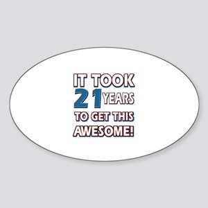 21 Year Old birthday gift ideas Sticker (Oval)