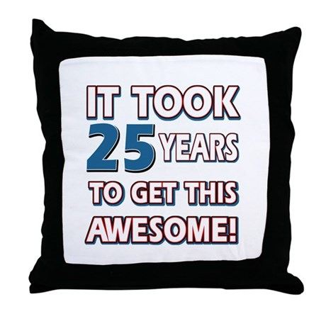 25 Year Old Birthday Gift Ideas Throw Pillow By Swagteez