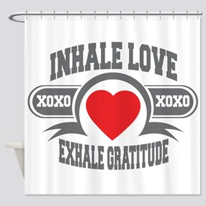 Inhale Love, Exhale Gratitude Shower Curtain