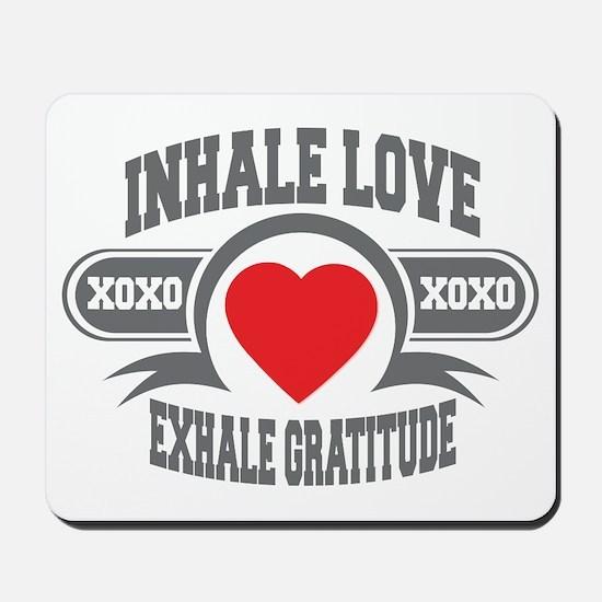 Inhale Love, Exhale Gratitude Mousepad