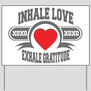 Inhale Love, Exhale Gratitude Yard Sign