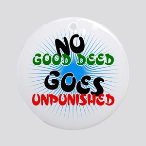 No Good Deed... Ornament (Round)