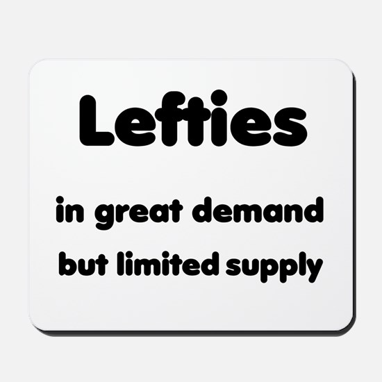Lefties - Limited Supply Mousepad