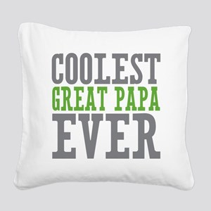 Coolest Great Papa Square Canvas Pillow