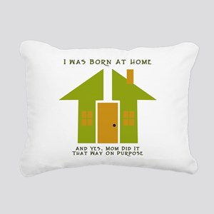 born_at_home_and_yes Rectangular Canvas Pillow