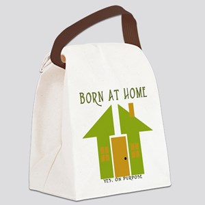 born_at_home_yes_on_purpose Canvas Lunch Bag