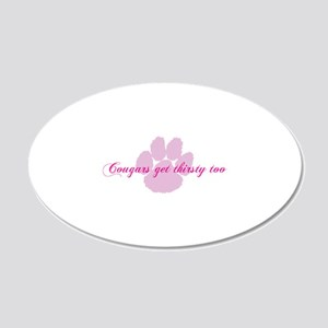 Cougars get thirsty too 22x14 Oval Wall Peel