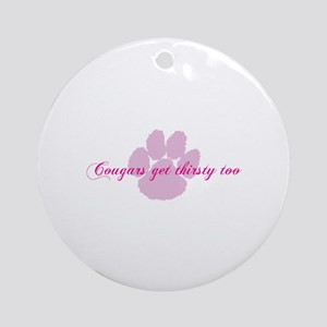 Cougars get thirsty too Ornament (Round)