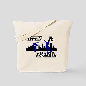 Lifes a Grind Tote Bag