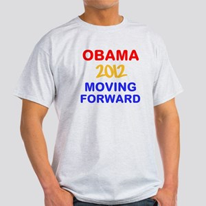 OBAMA 2012 MOVING FORWARD Light T-Shirt