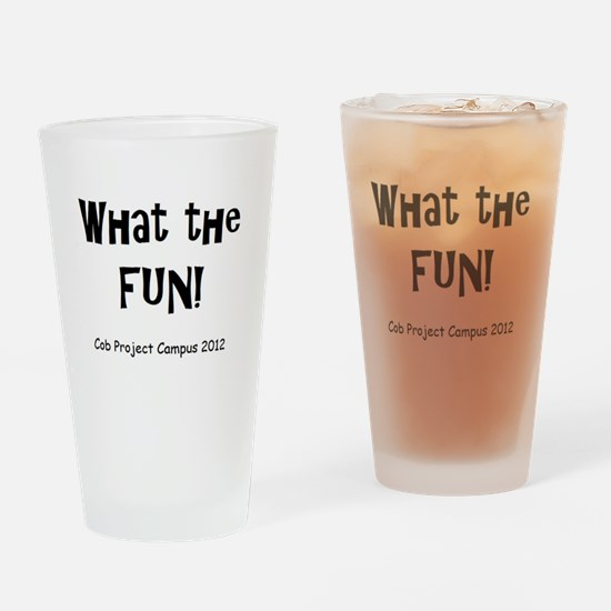 What Fun Drinking Glass