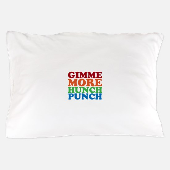 More Hunch Punch Pillow Case