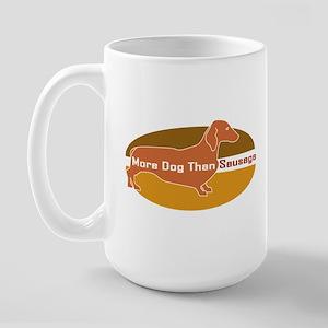 DachsHund - More Dog Than Sausage. Large Mug