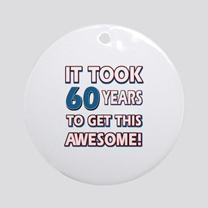 60 Year Old birthday gift ideas Ornament (Round)
