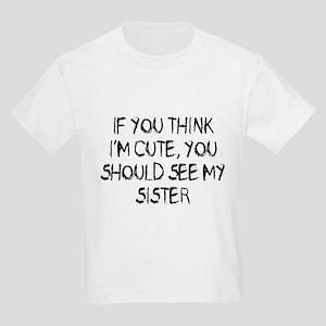 You think Im cute - Sister Kids Light T-Shirt