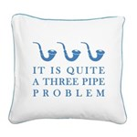 threepipeproblem3 Square Canvas Pillow