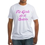 Fit girls do it better Fitted T-Shirt
