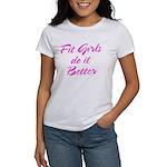 Fit girls do it better Women's T-Shirt