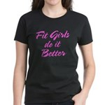Fit girls do it better Women's Dark T-Shirt