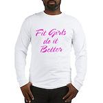 Fit girls do it better Long Sleeve T-Shirt