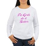 Fit girls do it better Women's Long Sleeve T-Shirt